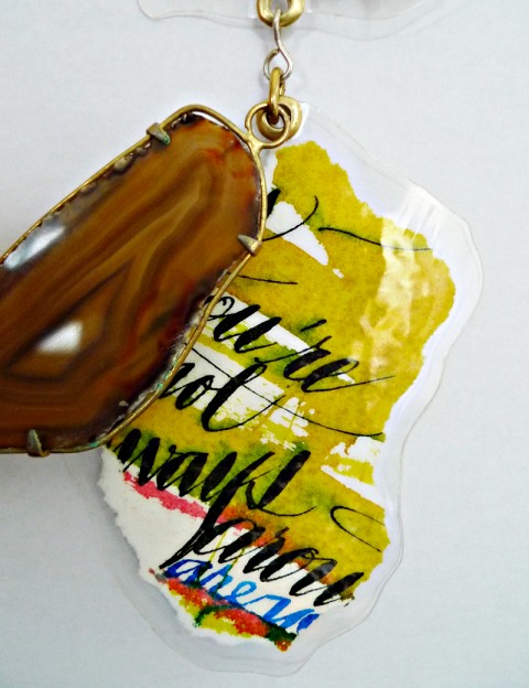 The Thing Is... Necklace: laminated calligraphy, stained agate slice