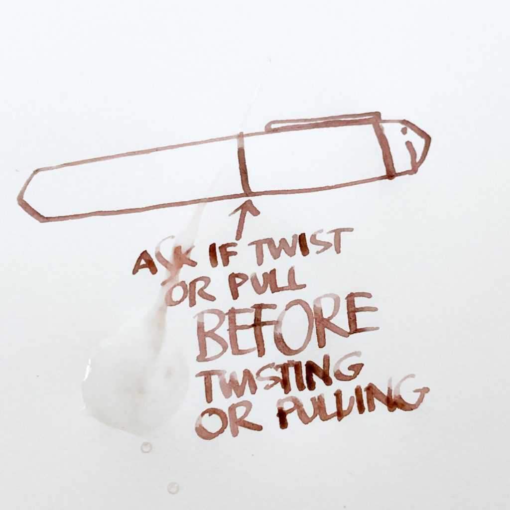 "Written on paper: ""Ask if twist or pull BEFORE twisting or pulling"""